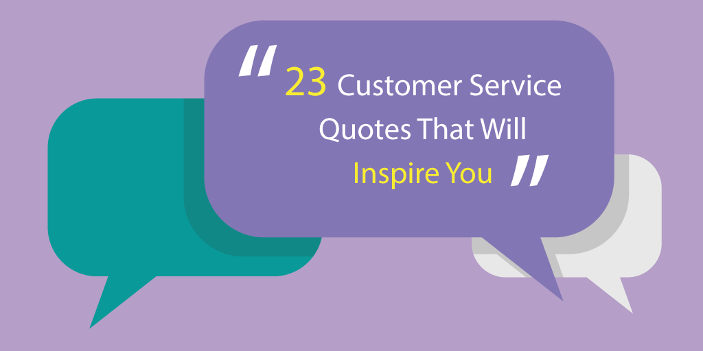 Great Customer Service Quotes 23 Customer Service Quotes That Will Inspire You | Qminder Great Customer Service Quotes