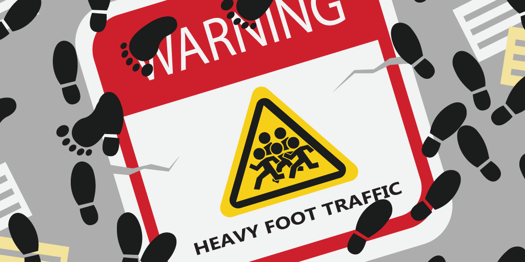 manage heavy foot traffic